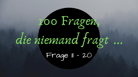 Copy of 100 Fragen, die niemand fragt …